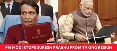 PM Modi Halts Railway Minister Suresh Prabhu From Taking Resign