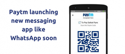 Paytm Is Planning To Start Messaging Service Like WhatsApp