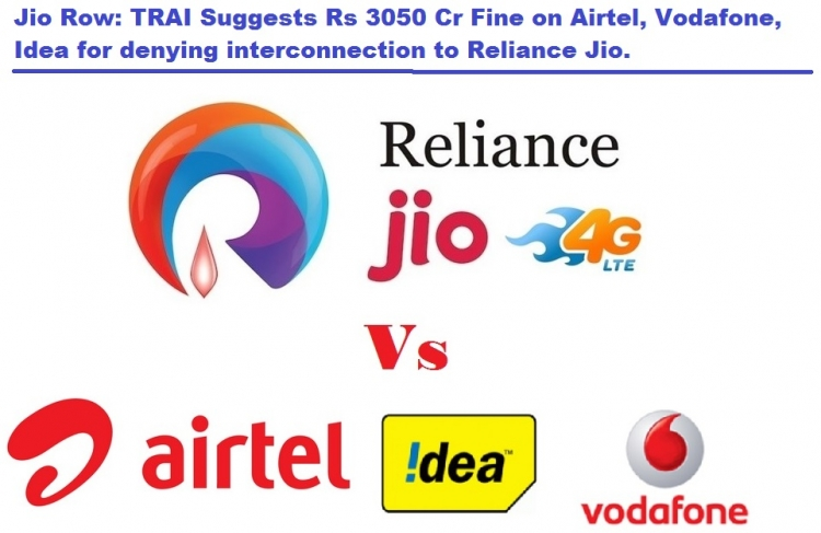 TRAI suggests Rs 3,050 crore penalty on Airtel, Idea, Vodafone for no PoI to JIO
